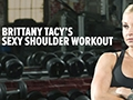 Brittany Tacy's Sexy Shoulder Workout