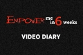 Empower Me In 6: Diary Week 1