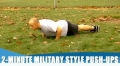 Innovative Training Guide For The Military: 2-Minute Military Style Push-ups