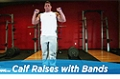 Exercise Guides: Calf Raises - With Bands, Male/Short Clip