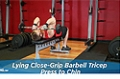 Exercise Guides: Lying Close-Grip Barbell Triceps Press To Chin, Male/Short Clip