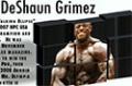 2008 Iron Man Pro Video Series, Episode #1: DeShaun Grimez