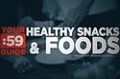 Site Guides: Healthy Snacks and Foods