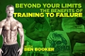 Video Article: Training To Failure With Ben Booker