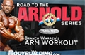 Road To The Arnold 2011: Branch Warren's Arm Workout