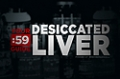 Site Guides: Desiccated Liver