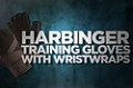 Accessory Guides: Harbinger Training Gloves w/ WristWrap