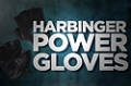 Accessory Guides: Harbinger Power Gloves