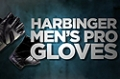Accessory Guides: Harbinger Mens Pro Gloves