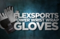 Accessory Guides: FlexSports Power Wrist Wrap Gloves