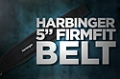 "Accessory Guides: Harbinger 5"" Firmfit Belt"